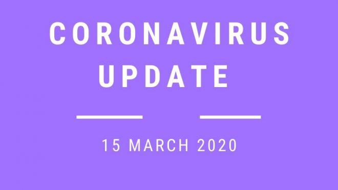 Coronavirus update 15 March 2020