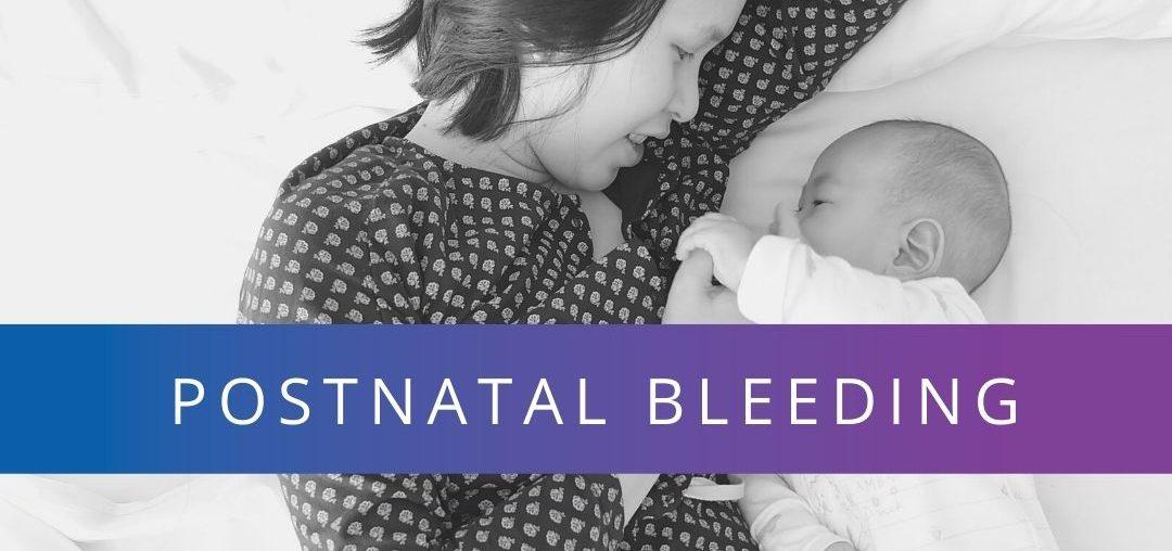 Postnatal bleeding